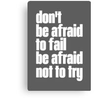 Motivational Quote Typographic Print, Don't be Afraid Canvas Print