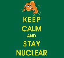 Keep Calm and Stay Nuclear! Unisex T-Shirt