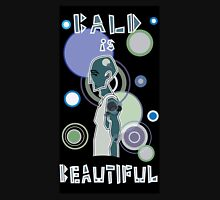 Bald is Beautiful Unisex T-Shirt