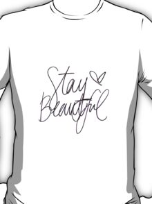 Stay Beautiful  T-Shirt