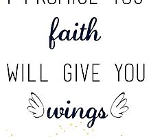 I Promise You Faith Will Give You Wings - Finding Neverland by madisynbozarth