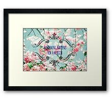 Flowers and quote Framed Print
