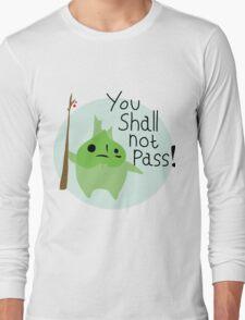 Makar - You Shall Not Pass! Long Sleeve T-Shirt