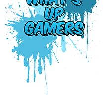 What's up gamers by updownleftright