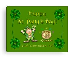 St Patty's Day is coming up! Canvas Print