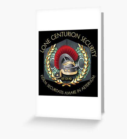 Lone Centurion Security Greeting Card