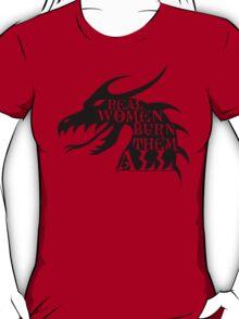 Real Women Burn Them All T-Shirt