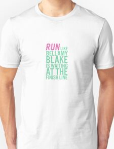 Bellamy Blake is at the Finish Line Unisex T-Shirt