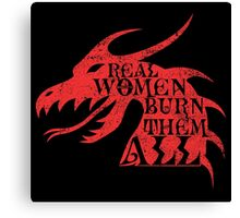Real Women Burn Them All Canvas Print