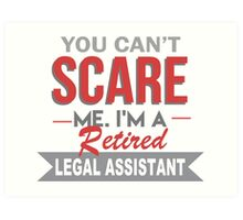 You Can't Scare Me I'm A Retired Legal Assistant - Unisex Tshirt Art Print