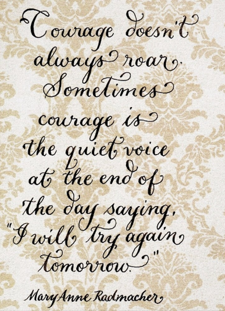 Inspirational courage quote calligraphy art by Melissa Goza