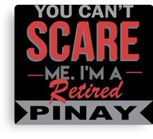 You Can't Scare Me I'm A Retired Pinay - Unisex Tshirt Canvas Print