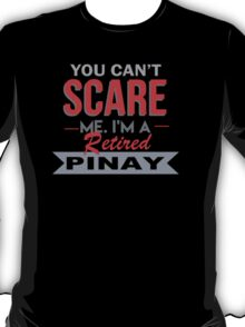 You Can't Scare Me I'm A Retired Pinay - Unisex Tshirt T-Shirt