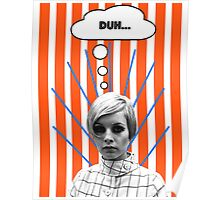 Twiggy is Annoyed Poster