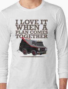 The A Team is the Best Team Long Sleeve T-Shirt