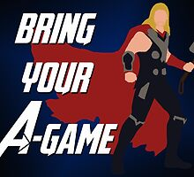 Thor - Bring Your A-Game by alannamode