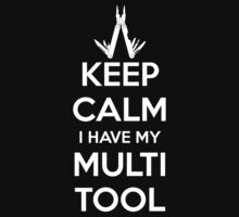 Keep Calm I Have My Multi Tool by callmeberty