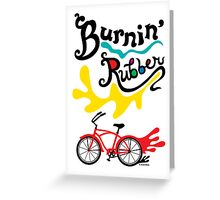 Burnin' Rubber   Greeting Card