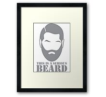 This is a SERIOUS BEARD with man unshaven Framed Print