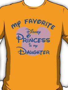 My favorite disney princess is my daughter T-Shirt