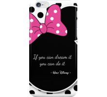 Minnie mouse - If you can dream it, you can do it  iPhone Case/Skin