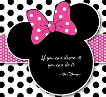 Minnie mouse - If you can dream it, you can do it  by cupcake25