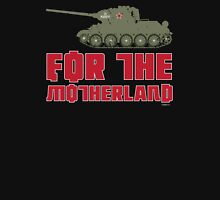 T34 TANK - FOR THE MOTHERLAND Unisex T-Shirt