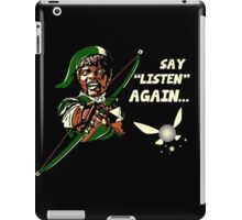 Say Listen Again iPad Case/Skin