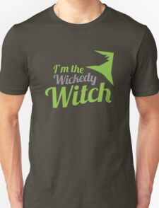 I'm the Wickedy witch in green with a witches hat Unisex T-Shirt