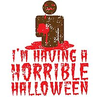 I'm having a HORRIBLE HALLOWEEN with zombie guy distressed Photographic Print