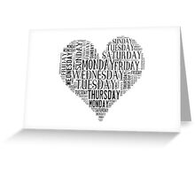 7 DAYS OF SUMMER- –TEXT LOVE HEART BLACK Greeting Card
