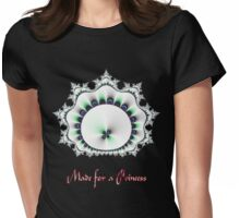 Made for a Princess T-shirt, etc. design Womens Fitted T-Shirt
