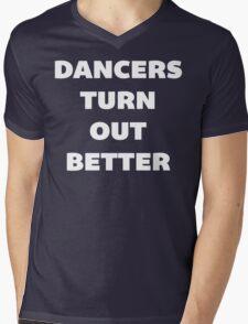 Dancers Turn Out Better - Funny Dancing T Shirt T-Shirt