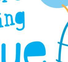 No more feeling blue with cute little bluebird singing Sticker
