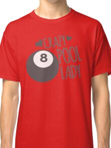 Crazy Pool Lady Classic T-Shirt
