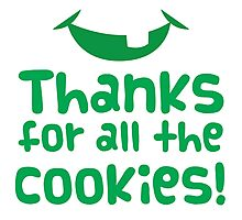 Thanks for all the cookies Photographic Print