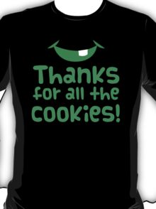 Thanks for all the cookies T-Shirt