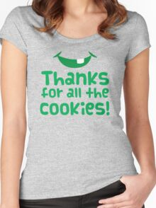 Thanks for all the cookies Women's Fitted Scoop T-Shirt