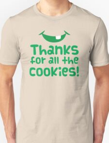 Thanks for all the cookies Unisex T-Shirt