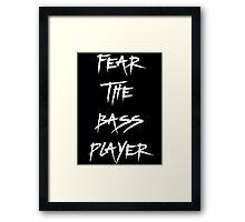 Fear The Bass Player T Shirt Framed Print