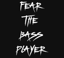 Fear The Bass Player T Shirt by bitsnbobs