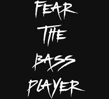 Fear The Bass Player T Shirt Unisex T-Shirt