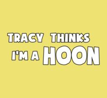 'Tracy Thinks I'm a Hoon' - ACA Tracy Grimshaw Gag sticker / Tee - White Kids Tee
