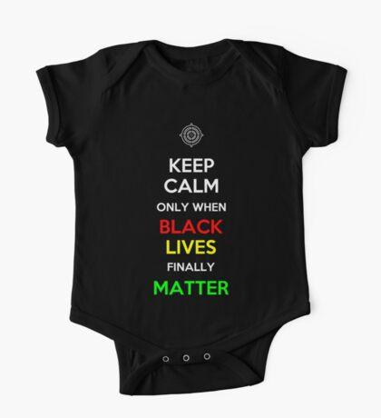 Keep Calm Only When Black Lives Finally Matter One Piece - Short Sleeve