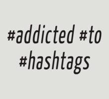 Addicted to Hashtags by NerdyShels