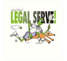 legal serve Art Print