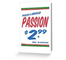 Unbridled Passion Supermarket Series Greeting Card