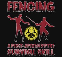 Fencing: A Post-Apocalyptic Survival Skill by apalooza