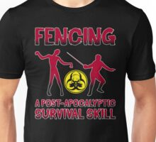 Fencing: A Post-Apocalyptic Survival Skill Unisex T-Shirt