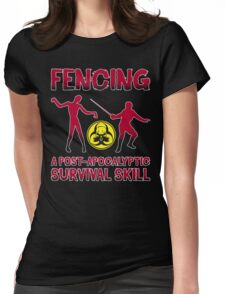 Fencing: A Post-Apocalyptic Survival Skill Womens Fitted T-Shirt